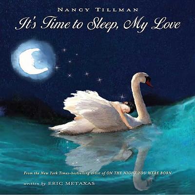 It's Time to Sleep, My Love, Tillman, Nancy; Metaxas, Eric