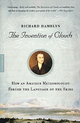 Image for The Invention of Clouds: How an Amateur Metorologist Forged the Language of the Skies
