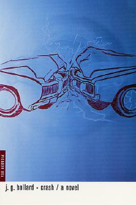 Crash: A Novel, Ballard, J. G.