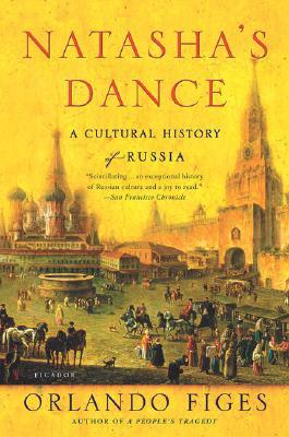 Natasha's Dance: A Cultural History of Russia, Orlando Figes