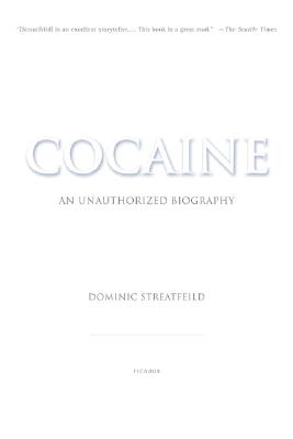 Cocaine: An Unauthorized Biography, Streatfeild, Dominic