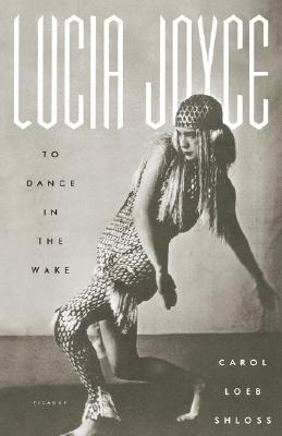 Image for Lucia Joyce: To Dance in the Wake