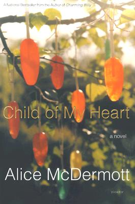 Child of My Heart, ALICE MCDERMOTT