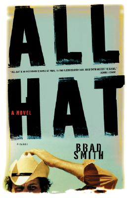 All Hat: A Novel, Smith, Brad