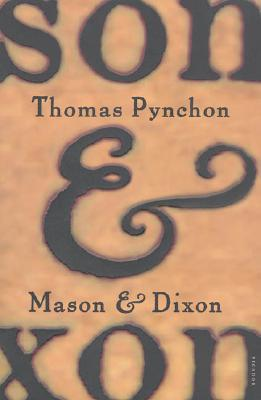 Mason & Dixon: A Novel, Pynchon, Thomas