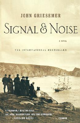 Signal & Noise: A Novel, Griesemer, John