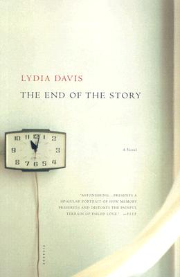 The End of the Story: A Novel, Lydia Davis