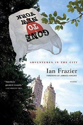 Gone to New York: Adventures in the City, Frazier, Ian