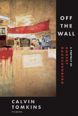 Image for Off the Wall: A Portrait of Robert Rauschenberg