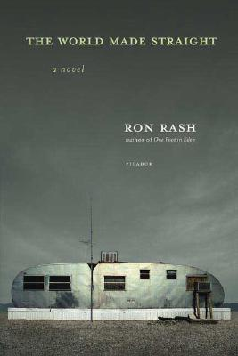 The World Made Straight: A Novel, Ron Rash