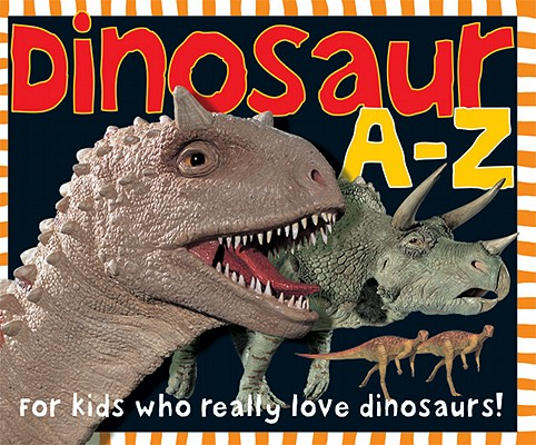 Image for Dinosaur A-Z: For kids who really love dinosaurs!