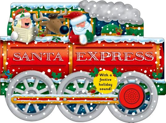 Image for Santa Express: with a Festive Holiday Sound (Shaped Board Books)