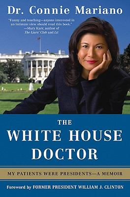 White House Doctor: Behind the Scenes With the Clinton and Bush Families, Mariano, Connie