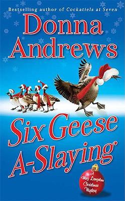"Six Geese A-Slaying: A Meg Langslow Christmas Mystery (A Meg Lanslow Mystery), ""Andrews, Donna"""