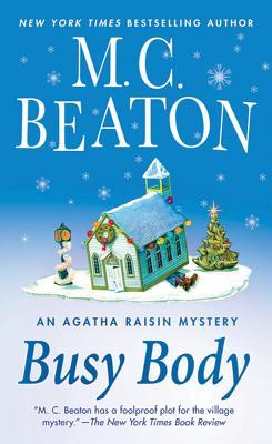 Busy Body: An Agatha Raisin Mystery, Beaton, M.C.