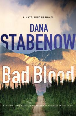 Bad Blood (Kate Shugak Novels), Stabenow, Diana
