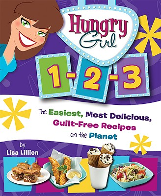 Image for Hungry Girl 1-2-3: The Easiest, Most Delicious, Guilt-Free Recipes on the Planet