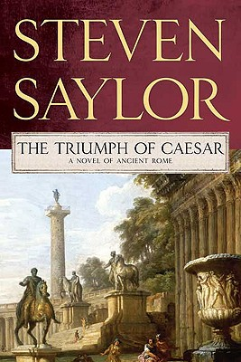 The Triumph of Caesar, Saylor, Steven