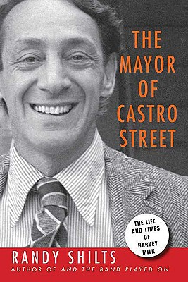 Image for Mayor of Castro Street: The Life and Times of Harvey Milk