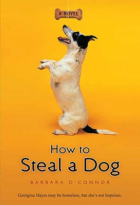 HOW TO STEAL A DOG, O'CONNOR, BARBARA
