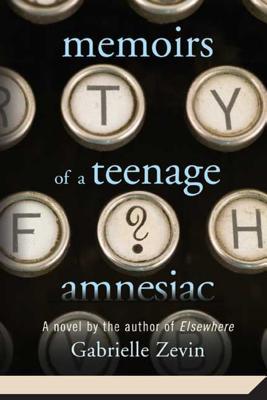 Image for Memoirs of a Teenage Amnesiac