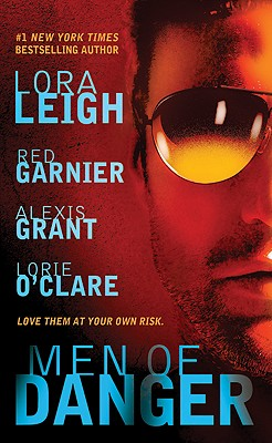 Men of Danger, Lora Leigh, Alexis Grant, Lorie O'Clare, Red Garnier