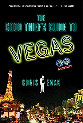 The Good Thief's Guide to Vegas  A Mystery, Ewan, Chris