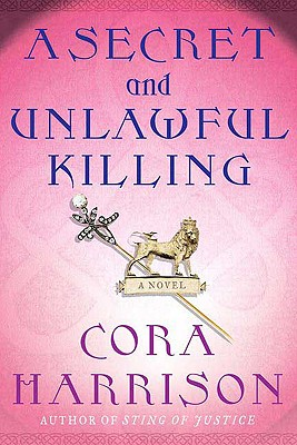 A Secret and Unlawful Killing: A Mystery of Medieval Ireland (Mysteries of Medieval Ireland), Harrison, Cora