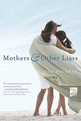 Mothers and Other Liars, Amy Bourret