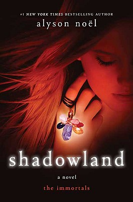 Shadowland (The Immortals, Book 3), Alyson Noël