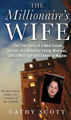 Image for Millionaire's Wife: The True Story of a Real Estate Tycoon, his Beautiful Young