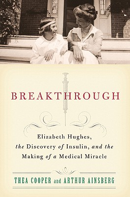 Image for Breakthrough: Elizabeth Hughes, the Discovery of Insulin, and the Making of a Me
