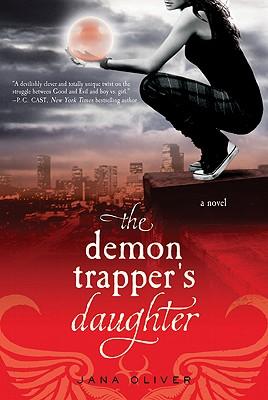 The Demon Trapper's Daughter, Jana Oliver