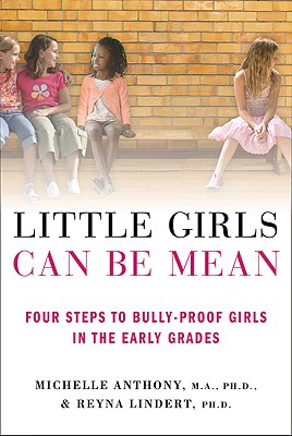 Image for Little Girls Can Be Mean: Four Steps to Bully-proof Girls in the Early Grades