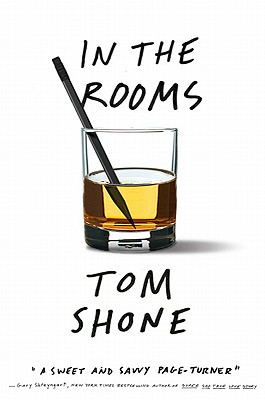 In the Rooms: A Novel, Shone, Tom