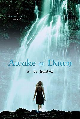 Awake at Dawn (Shadow Falls), C. C. Hunter