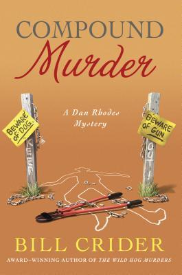 Compound Murder: A Dan Rhodes Mystery (Sheriff Dan Rhodes Mysteries), Bill Crider
