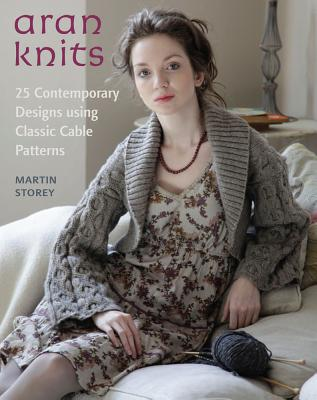 Image for Aran Knits: 23 Contemporary Designs Using Classic Cable Patterns