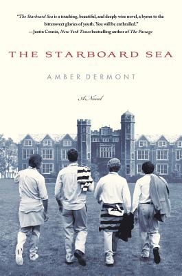 The Starboard Sea: A Novel, Amber Dermont