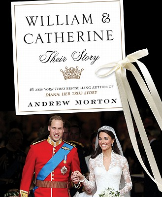 William & Catherine: Their Story, Andrew Morton