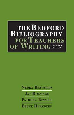 The Bedford Bibliography for Teachers of Writing, Reynolds, Nedra; Dolmage, Jay T.; Bizzell, Patricia; Herzberg, Bruce