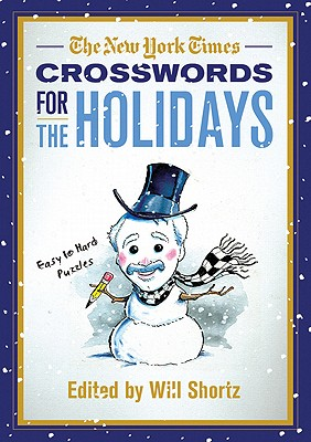 The New York Times Crosswords for the Holidays: Easy to Hard Puzzles, The New York Times