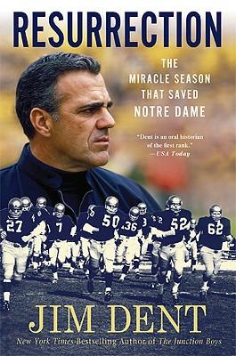 "Resurrection: The Miracle Season That Saved Notre Dame, ""Dent, Jim"""