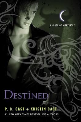 Destined (House of Night Novels), P. C. Cast, Kristin Cast