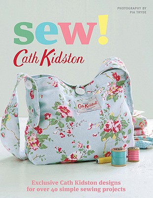 Image for Sew!: Exclusive Cath Kidston Designs for Over 40 Simple Sewing Projects