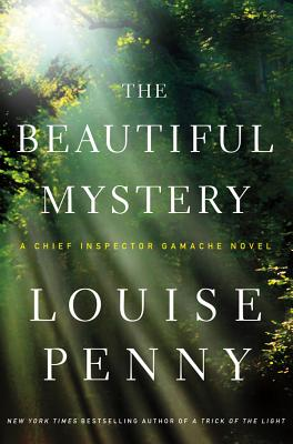 The Beautiful Mystery: A Chief Inspector Gamache Novel, Penny, Louise