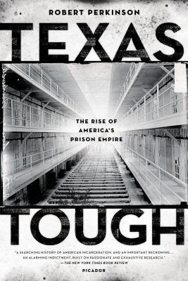 Image for Texas Tough: The Rise of America's Prison Empire
