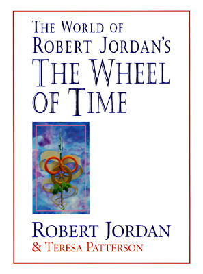Image for The World of Robert Jordan's the Wheel of Time  **SIGNED 1st Ed./1st Printing +Photo**