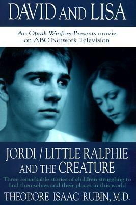 Image for David and Lisa: Jordi Little Ralphie and the Creature: 3 Remarkable Stories of Children Struggling to Find Themselves and Their Places in Their World