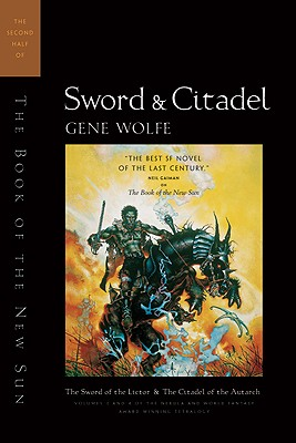 Image for Sword & Citadel : The Second Half of the Book of the New Sun : The Sword of the Lictor and the Citadel of the Autarch